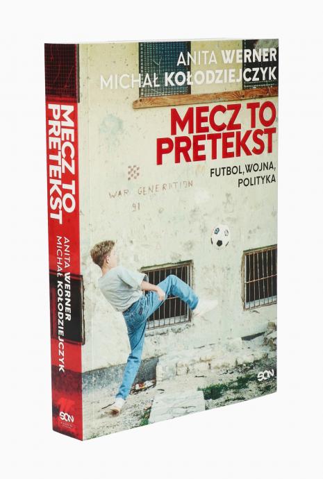 Książka Futbol, wojna, polityka MECZ TO PRETEKST