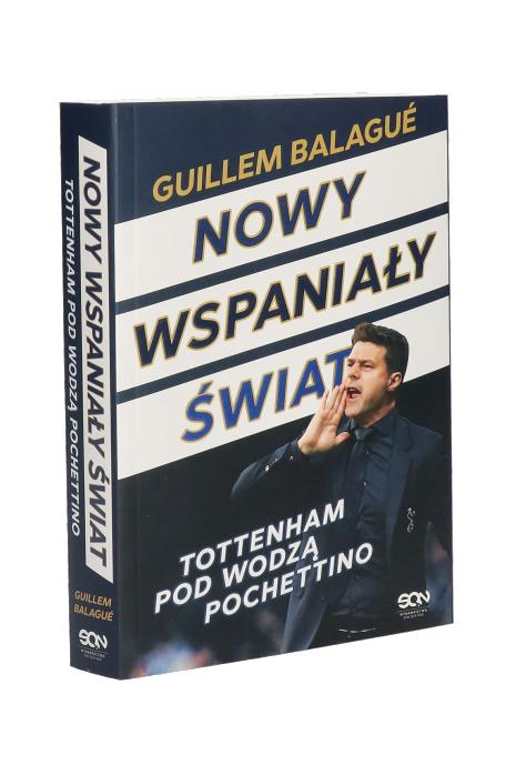 Książka Nowy wspaniały świat. Tottenham pod wodzą Pochettino
