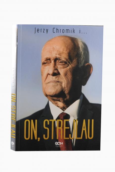 Książka On, Strejlau - Jerzy Chromik
