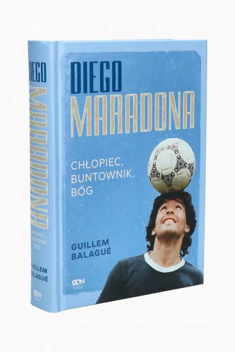 Książka Diego Maradona. Chłopiec, buntownik, bóg