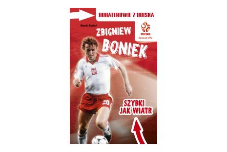 Książka Szybki jak wiatr - Zbigniew Boniek