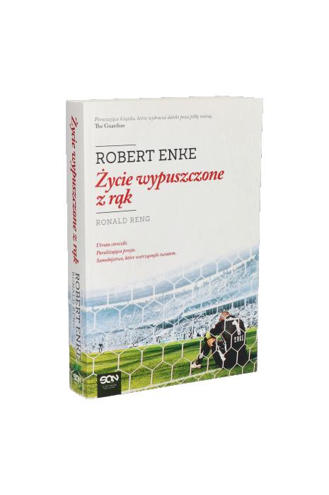 Książka Życie wypuszczone z rąk - R.Enke, R.Reng