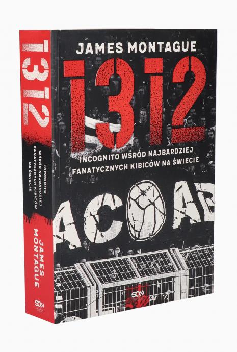 Książkia 1312. Incognito wśród najbardziej fanatycznych kibiców na świecie.