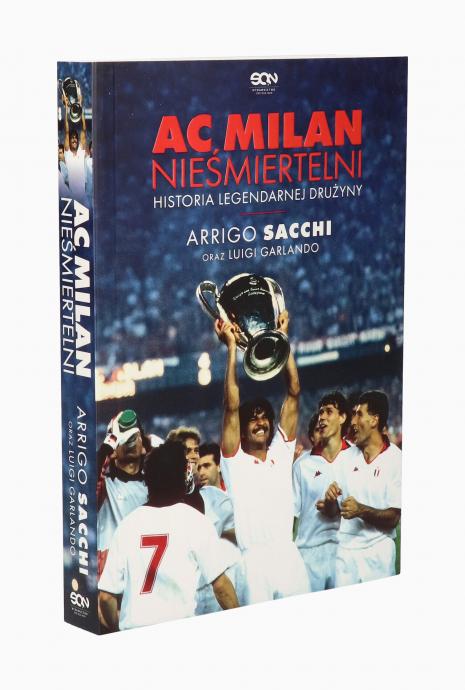 Książka AC Milan. Nieśmiertelni. Historia legendarnej drużyny.