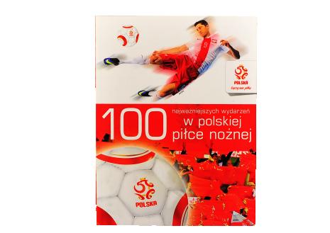 Książka 100 najważniejszych wydarzeń w polskiej piłce nożnej
